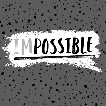 possible: Impossible to Possible. Handwritten inspiration quote.