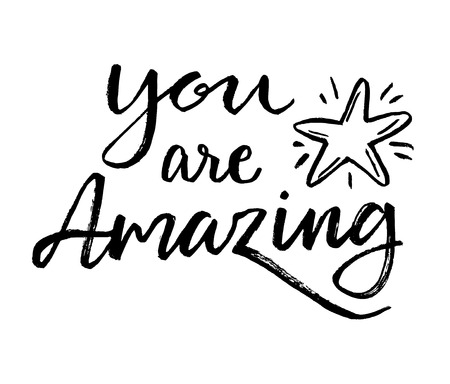 You are amazing! Calligraphic card. Illustration