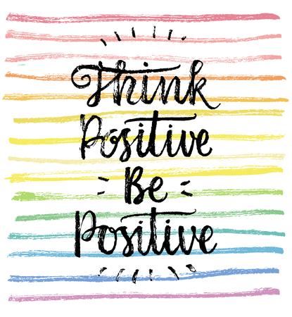 Denken Sie Positiv, Seien Sie positiv. Hand Schriftzug Zitat auf einem Regenbogen-Vektor-Hintergrund Standard-Bild - 47730324