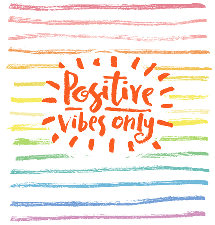 vibes: Positive vibes only. Hand lettering quote on a rainbow vector background