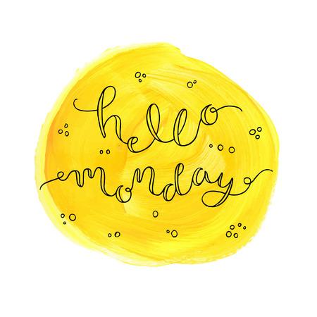 say hello: Hello Monday! Hand drawn calligraphic card. Illustration