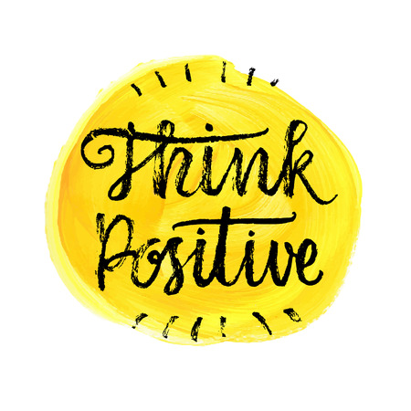 Think Positive.  Hand lettering quote on a rainbow vector background