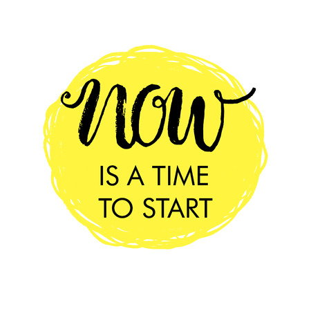 just do it: Now is a time to start! Hand drawn calligraphic inspiration quote.