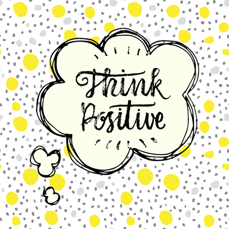 Think Positive!  Hand drawn calligraphic inspiration quote in a speech bubble. Vectores