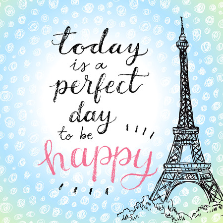 Today is a perfect day to be happy. Hand lettering calligrahpy quote Zdjęcie Seryjne - 48844431