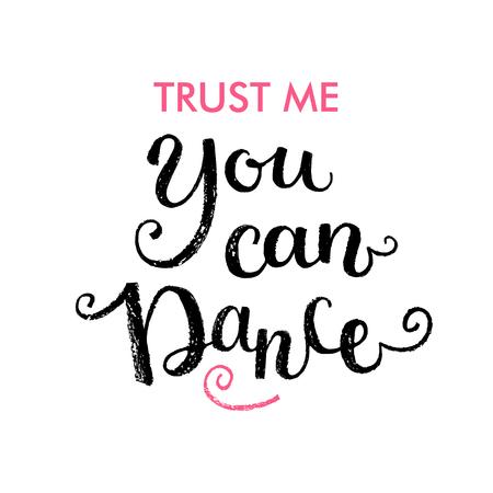 Confía en mi, puedes bailar. Cita de letras de la mano Foto de archivo - 48843699