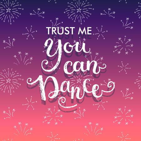 drink me: Trust me you can dance. Hand lettering quote