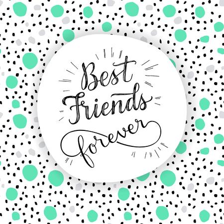 Mejor amigo para siempre, frase letras de la mano. Ilustración del vector. Tarjeta de felicitación retra para el día de la amistad