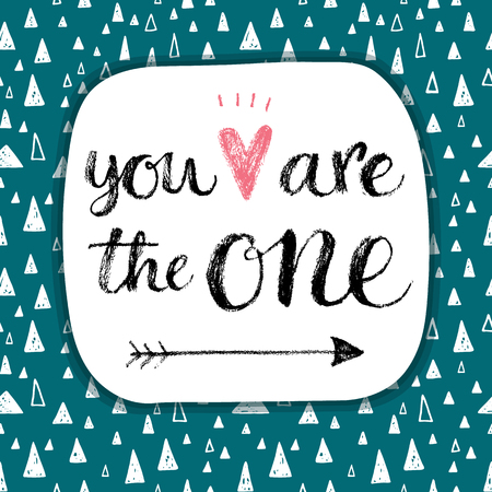 one hand: You are the one. Hand lettering Valentines day phrase