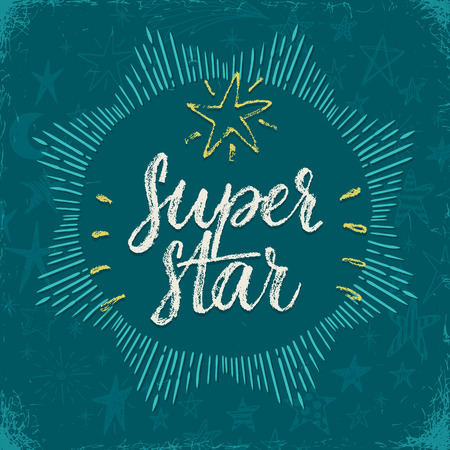 super star: You are a super star. Hand drawn inspiration quote.