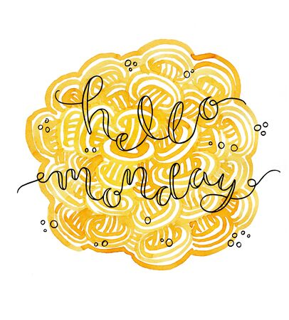 proverbs: Hello monday! Hand drawn lettering on a creative watercolor background Stock Photo