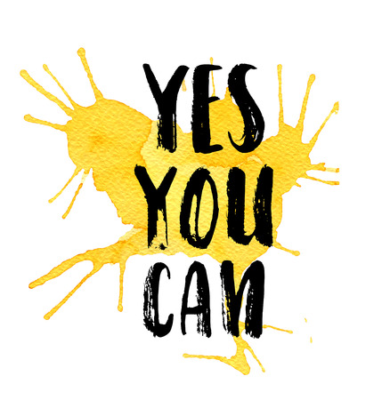 can yes you can: Yes you can.  lettering on a yellow watercolor blot background