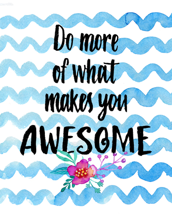 proverbs: Do more of what makes you awesome! Watercolor inspirational card.
