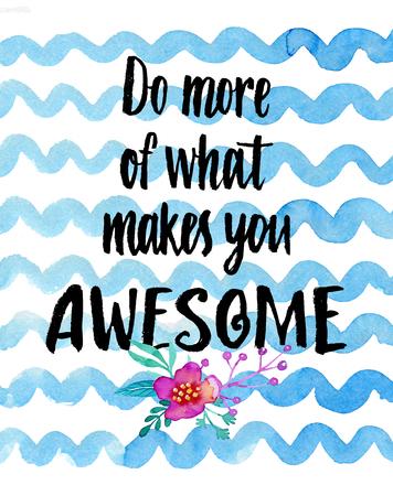 Hacer más de lo que te hace impresionante! Acuarela tarjeta inspirada. Foto de archivo