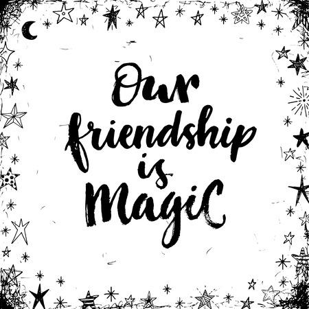 amistad: Nuestra amistad es magia. Tarjeta de las letras. Vectores