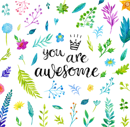 wild: You are awesome! handwritten phrase in modern calligraphy style with wild flowers and leaves painted in watercolor.
