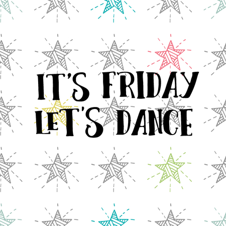 lets: Its Friday, lets Dance!