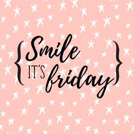 fin de semana: Sonreír `s viernes! Cita inspirada ilustración moderna. arte de la caligrafía.