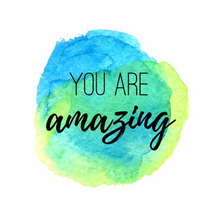 pozitivní: Jsi úžasný. Inspirující citace na akvarel kruhu bodového pozadí.