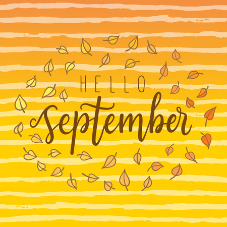 Hello September,  lettering calligraphic word. greeting card template, typographic illustration with words about autumn