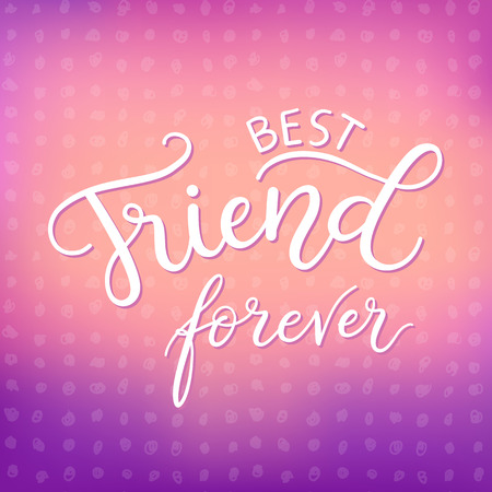 best friends: Best friends forever. Fashion print design, modern typographic poster, greeting card template, vector illustration with handwritten inspirational quote about friendship.