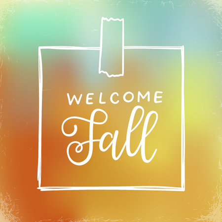 fall about: Welcome Fall. hand lettering calligraphic word. greeting card template, vector typographic illustration with handwritten words about autumn on a blurred background