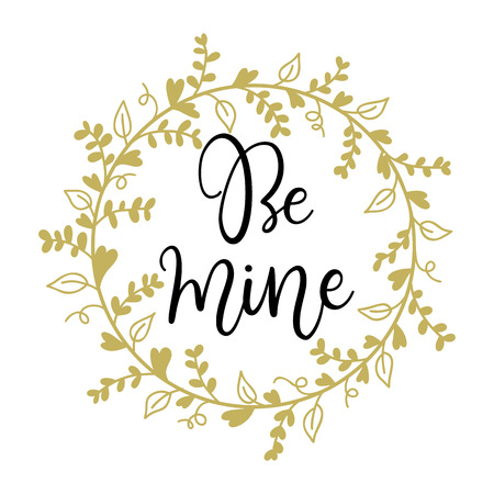 be mine: Be mine. Valentines day vector greeting card with hand written calligraphic phrase. Illustration