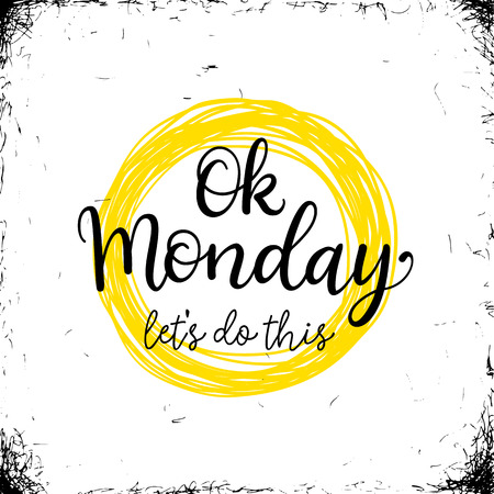 Ok Monday, Let's do this vector greeting card with hand written calligraphic phrase Zdjęcie Seryjne - 63011654