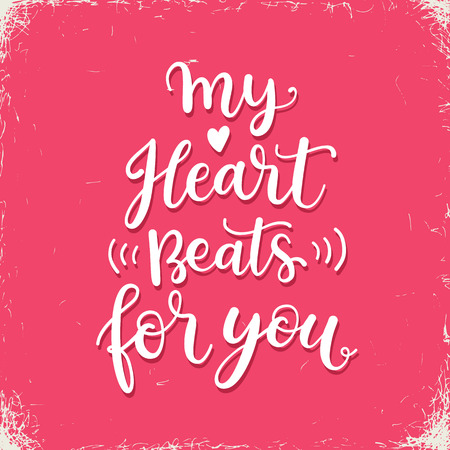 beats: My heart beats for you. Hand written calligraphic Valentines day greeting card design Illustration