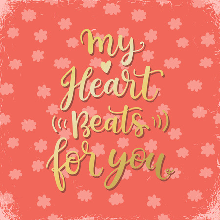 heart beats: My heart beats for you. Hand written calligraphic Valentines day greeting card design Illustration