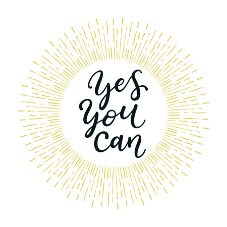 Yes you can. Hand drawn calligraphy inspirational quote.