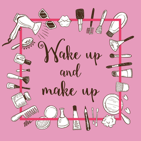 Wake up and make up phrase in a square frame with doodle cosmetic items. Illustration