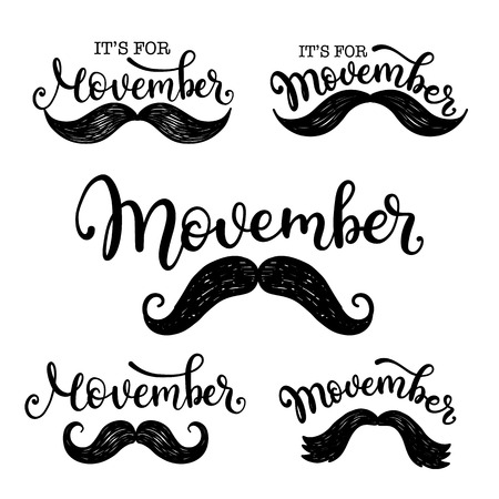 Its for Movember. Set of Hand lettering vector phrases set with mustache. Cancer awareness event poster, banner and card.