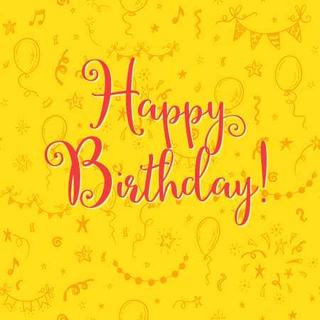 Happy Birthday greeting card with funny phrase on a background with hand drawn holidays attributes. Illustration