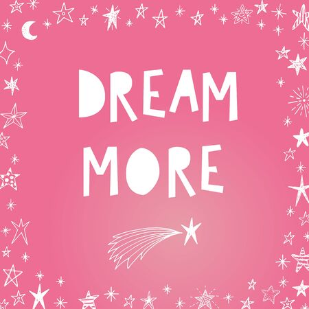 Dream more. Vector inspiration quote.
