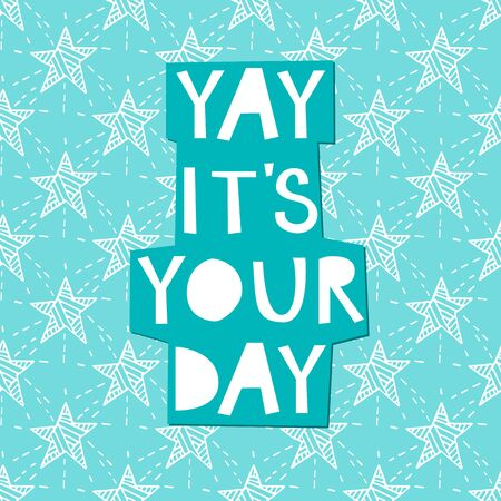 Yay, it`s your day! Greeting card