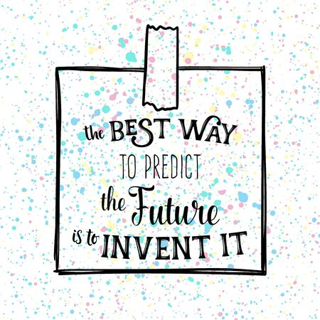 The best way to predict the future is to invent it. Motivational quote, typography poster Vectores