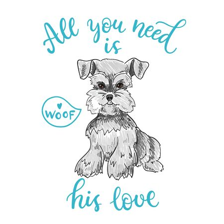 All you need is his love. Sketchy illustration with a Schnauzer dog Illustration