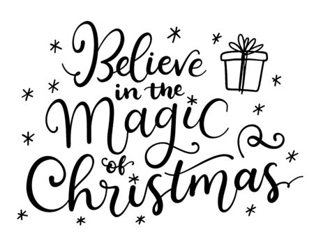 Believe in the magic of Christmas. vector greeting card with hand written calligraphic phrase