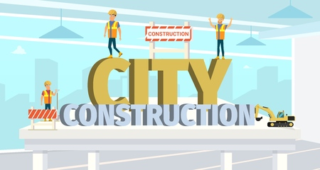 Concept Modern City Construction Buildings. Vector Illustration Cartoon Builders on background large letters City Construction. Builder workers. Excavator Construction Equipment