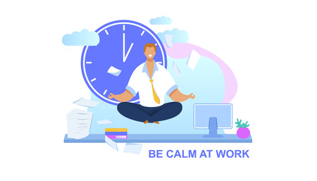 Office Worker Meditating Flat Vector Illustration. Be Calm Lettering Cartoon Drawing. Relaxed Businessman in Yoga Lotus Position. Peaceful Employee Taking Break. Clock, Clouds Background