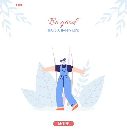 Social Motivation Flat Style Landing Page Template Inspirational Phrase Be Good in Have Happy Life Concept Vector Illustration of Cartoon Satisfied Woman Character Dancing on Floral Copy Banner Space
