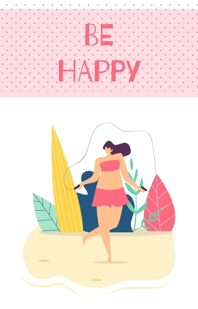 Be Happy Woman Motivation Text Flat Cartoon Card Mobile Application Template Pretty Plus Size Jumping Rope Enjoying Active Recreation Vector Illustration Love Yourself Body Positive Concept