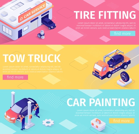 Set of Banners for Car Maintenance and Evacuation. Layouts with Isometric Garage Building, Tow Truck, Painting Car and Working Masters. Tire Fitting, Evacuation, Paint Service. Vector 3d Illustration