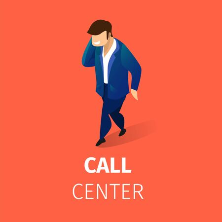 Call Center Square Banner. Businessman in Formal Suit Speak by Smartphone on Orange Background. Man Calling to Customer Support Service, Mobile Communication. 3D Isometric Cartoon Vector Illustration. Illustration