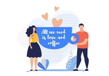 Bright Poster All We Need is Love and Coffee. Productive Office Break. Guy and Girl have Romantic Relationship at Work over Cup Coffee. Date in Workplace Cartoon. Vector Illustration.