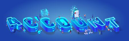 Account 3d Neon Word and Letters. People Create Applications and User Interface Using New Technology. Cloud System, Global Network. Augmented and Virtual Reality Isometric Vector Illustration.