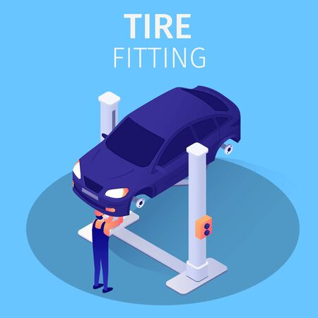 Tire Fitting Process in Automotive Repair Service. Banner with Isometric Car Raised by Twin Post Lifts. Master Stands under Automobile Checking Wheel Balance, Replacing Tyres. Vector 3d Illustration