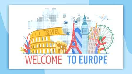 Welcome to Europe, Travel Agency, Touristic Service, Tour on Attractions Trendy Flat Vector Advertising Banner, Promo Poster. European Cities Famous Architectural, Historical Attractions Illustration