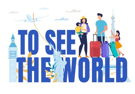 Family Worldwide Travel and Sightseeing Tour Advertisement. See World Capital Letter Text and Tiny Mother, Father, Little Daughter, Baby Son. Parents with Luggage, Landmark Illustration. Vector Poster
